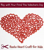 Play With Your Food: Pasta Valentine's Heart Craft for Kids