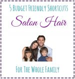 5 Budget Friendly Shortcuts for Salon Hair for the Whole Family