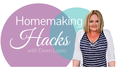 Homemaking Hacks