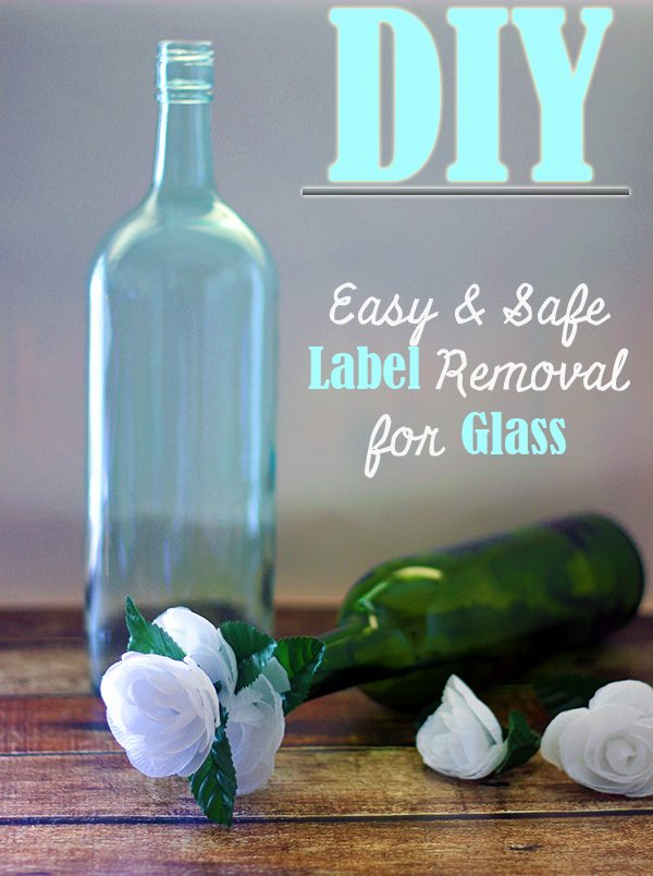 Easy and save label removal tutorial for glass bottles. #diy #crafts #homemakinghacks