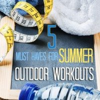 5 Summer Must Haves for Outdoor Workouts