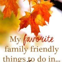My Favorite Family Friendly Things to do in the Fall