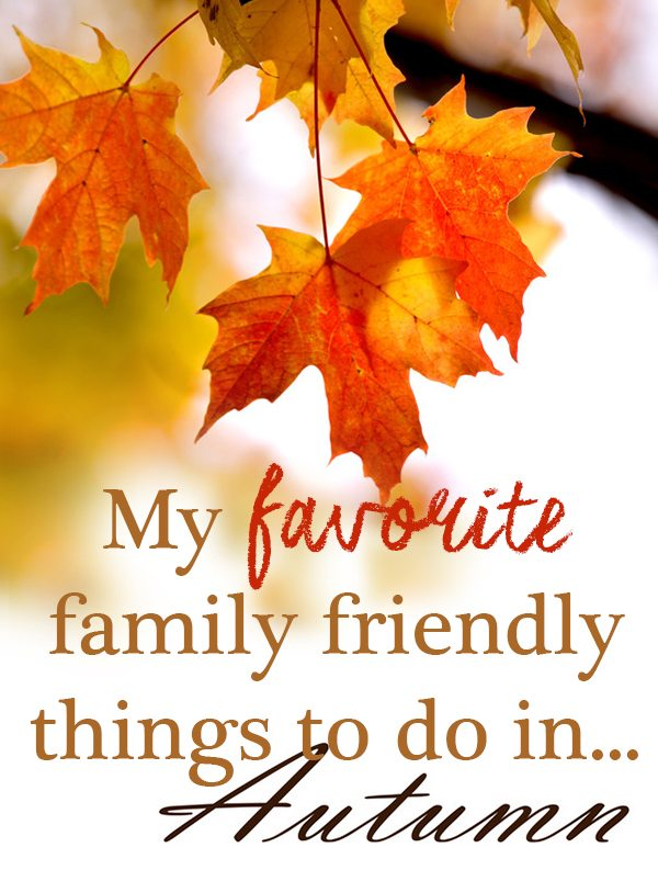 family friendly things to do in autumn