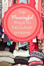 Top Meaningful Ways to Declutter a Home