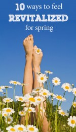 10 Ways to Feel Revitalized This Spring