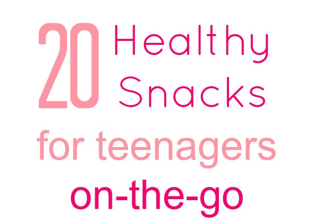 20 Healthy Snacks For Teenagers On The Go Drinknoble