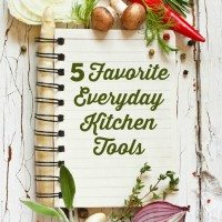 5 Favorite Everyday Kitchen Tools