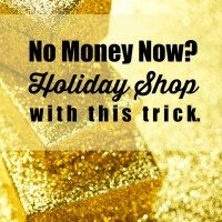No Cash Now? Holiday Shop with This Trick