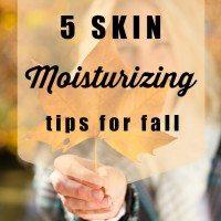 5 Skin Moisturizing Tips for Fall