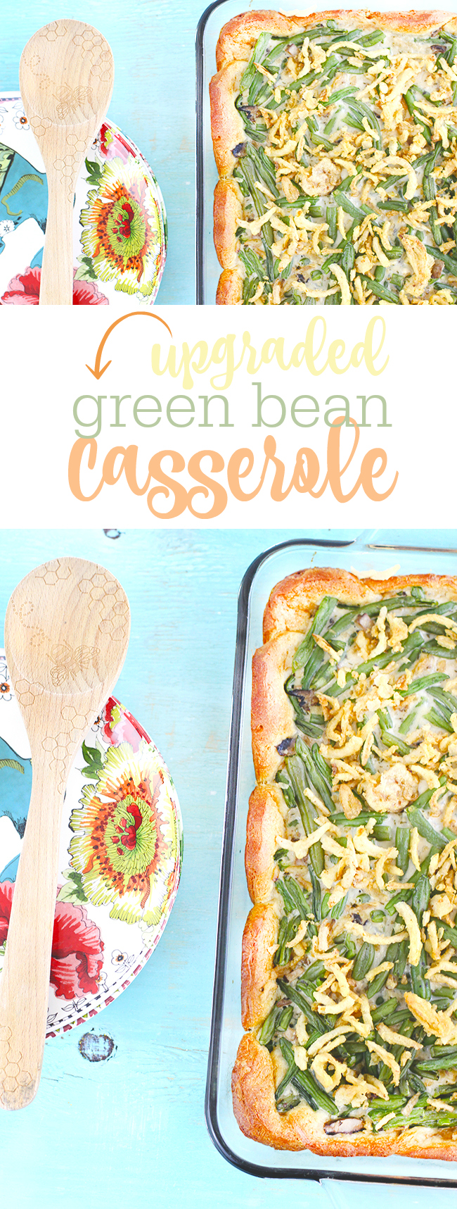 That classic green bean casserole you love, but better.