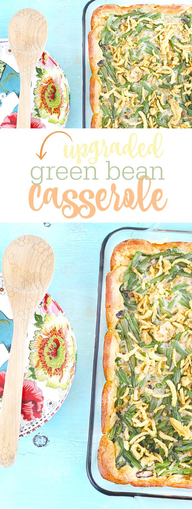 That classic green bean casserole you love, but better.