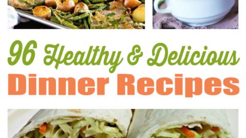 96 Healthy & Delicious Dinner Recipes