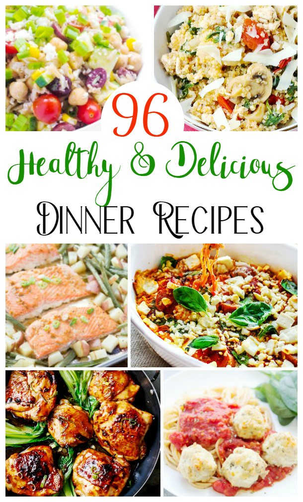 96 healthy delicious dinner recipes lifestyle blog for Healthy and delicious dinner recipes