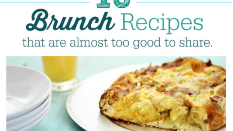 16 Brunch Recipes That Are Almost Too Good To Share