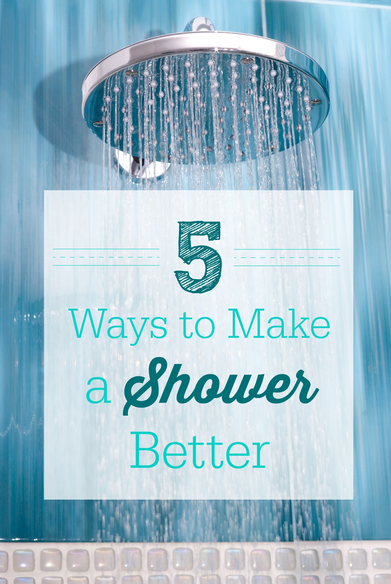 Give shower time an upgrade with this 5 simple improvements from just the right tools to just the right tunes.