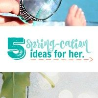 "5 ""Spring-cation"" Ideas for Her"