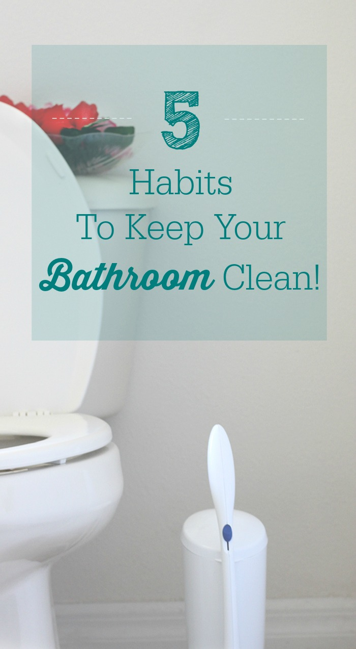 These 5 habits will keep your bathroom clean cutefetti for Keep bathroom clean