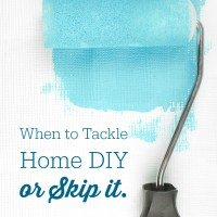 When to Tackle Home DIY or Skip it