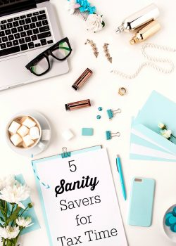 5 Personal Sanity Savers for Tax Time