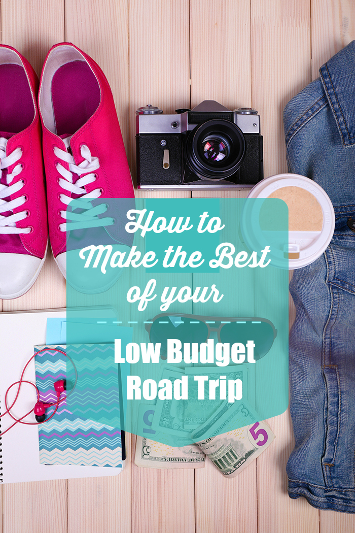 How To Make The Best out of Your Low Budget Road Trip