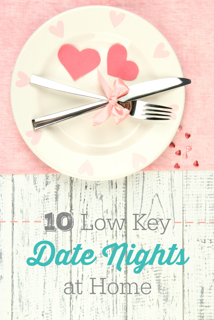 10 Ideas for a Low Key Dates at Home. Romance doesn't have to be complicated.