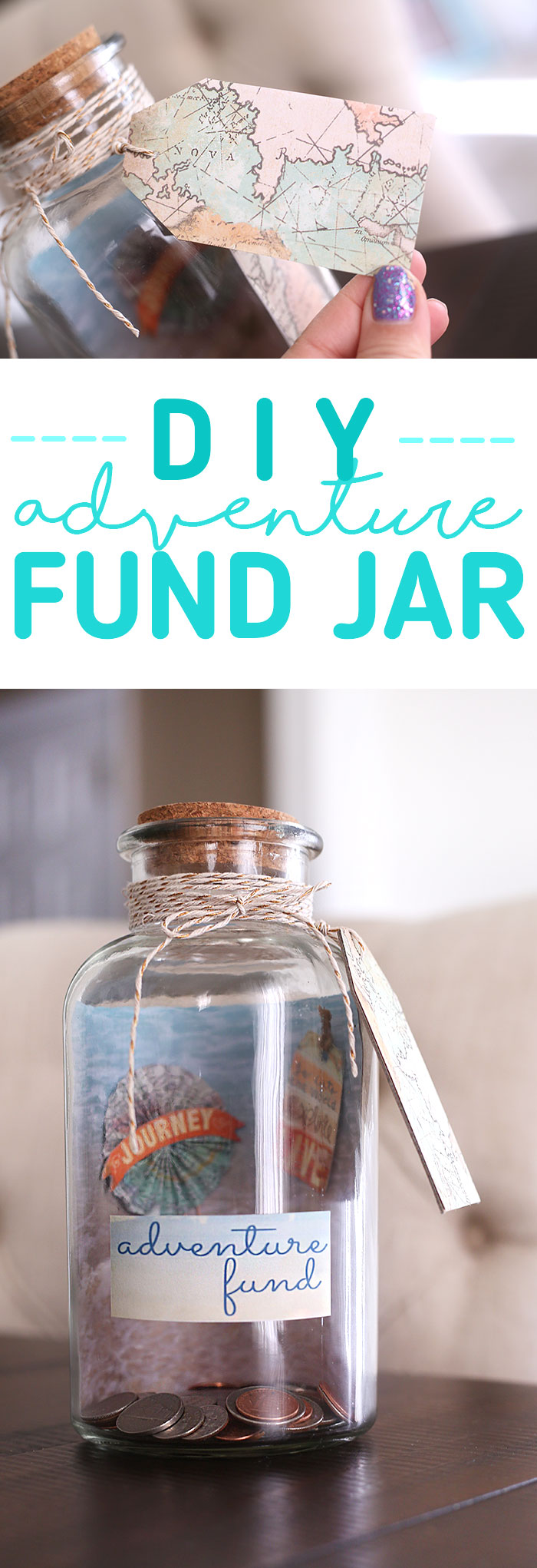DIY Adventure Fund Jar. Save for the best things in life.