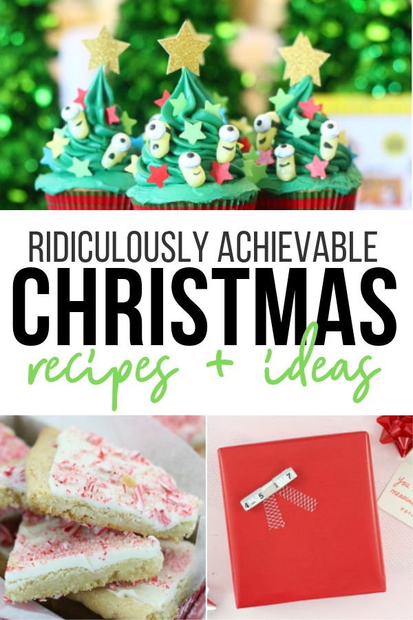 Ridiculously Achievable Christmas Recipes and Ideas that anyone can make.