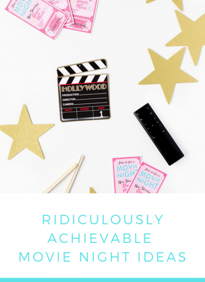 Ridiculously achievable movie night ideas for families + free printable invitation.