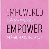 Empowered Women Empower Women Inspiring Quotes + Art